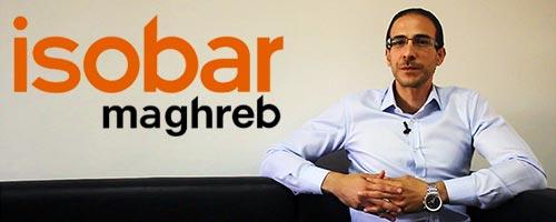 En vidéo : Isobar, agence globale de communication digitale, s'installe au Maghreb