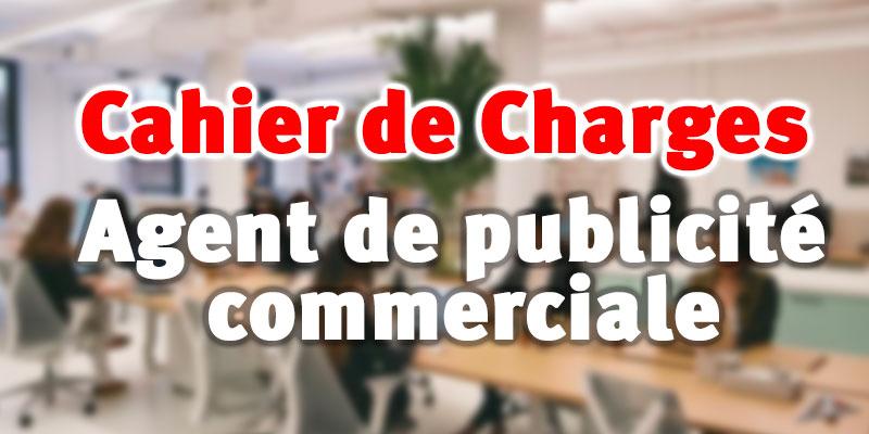 Adoption des nouveaux Cahiers des charges relatif à l'exercice de la profession d'agent de publicité commerciale