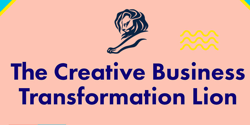 Cannes Lions annonce The Creative Business Transformation Lion