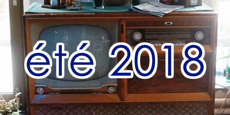 Audiences Télés et Radios en Juillet et Aout 2018